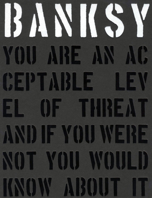 Banksy. You Are An Acceptable Level of Threat - Shove, Gary, and Potter, Patrick