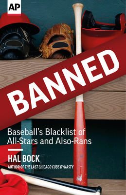 Banned: Baseball's Blacklist of All-Stars and Also-Rans - Bock, Hal, and Associated Press