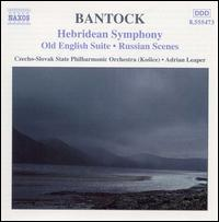 Bantock: Hebridean Symphony - Czecho-Slovak State Philharmonic Orchestra (Kosice); Adrian Leaper (conductor)
