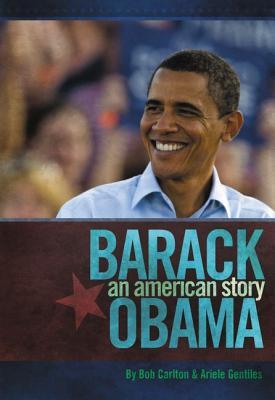 Barack Obama: An American Story - Carlton, Bob, and Gentiles, Ariele