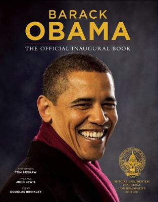 Barack Obama: The Official Inaugural Book - Kennerly, David Hume (Photographer), and McNeely, Robert (Photographer), and Souza, Pete (Photographer)