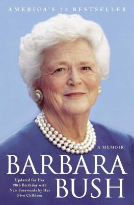Barbara Bush: A Memoir - Bush, Barbara