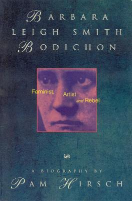 Barbara Leigh Smith Bodichon: 1827-1891: Feminist, Artist and Rebel - Hirsch, Pam