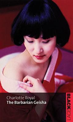 Barbarian Geisha - Hall, Charlotte, and Royal, Charlotte