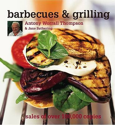 Barbecues and Grilling - Thompson, Antony Worrall, and Suthering, Jane