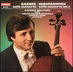 Barber: Cello Concerto; Shostakovich: Cello Concerto No. 1