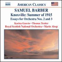 Barber: Knoxville - Summer of 1915; Essays for Orchestra Nos. 2 & 3 - Karina Gauvin (soprano); Thomas Trotter (organ); Royal Scottish National Orchestra; Marin Alsop (conductor)