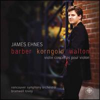 Barber, Korngold, Walton: Violin Concertos - James Ehnes (violin); Vancouver Symphony Orchestra; Bramwell Tovey (conductor)