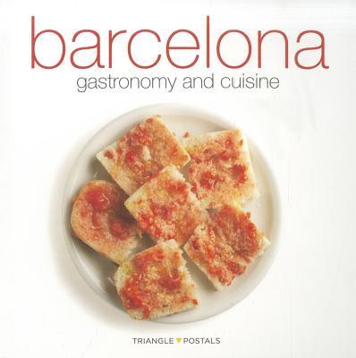 Barcelona Gastronomy and Cuisine - Monne, Toni (Text by), and Aleu, Oriol (Photographer), and Torrontegui, Joseta (Designer)