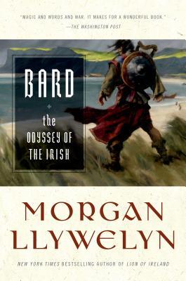 Bard: The Odyssey of the Irish - Llywelyn, Morgan