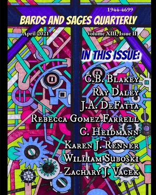 Bards and Sages Quarterly (April 2021) - Farrell, Rebecca Gomez, and Renner, Karen J, and Blakey, C B