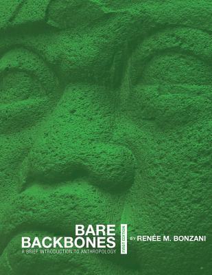 Bare Backbones: A Brief Introduction to Anthropology - Bonzani, Renee M