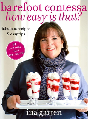 Barefoot Contessa How Easy Is That?: Fabulous Recipes & Easy Tips - Garten, Ina