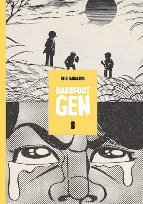 Barefoot Gen Volume 8: Hardcover Edition - Nakazawa, Keiji