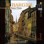 Bargiel: Complete Piano Trios, Vol. 1