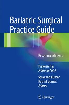 Bariatric Surgical Practice Guide: Recommendations - Palanivelu, Praveen Raj