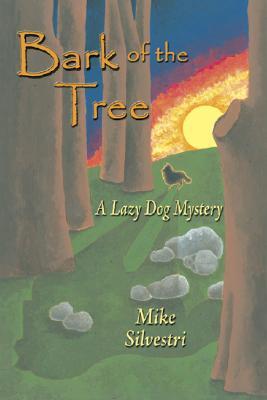 Bark of the Tree: A Lazy Dog Mystery - Silvestri, Mike