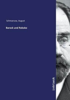 Barock Und Rokoko - Schmarsow, August