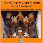 Barocke Orgelmusik aus Norddeutschland