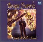 Baroque Fireworks - Donald Palma (double bass); Frank Morelli (bassoon); Kenneth Cooper (harpsichord); Marya Martin (flute);...