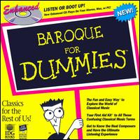 Baroque for Dummies - Bernard Soustrot (trumpet); Camerata Lysy Gstaad; Celia Nicklin (oboe); George Malcolm (harpsichord); Guy Touvron (trumpet); Iona Brown (violin); Linde Consort; Maurice André (trumpet); Paris Orchestral Ensemble; Paul Davies (flute)