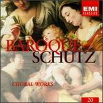 Baroque Schütz, Vol. 20: Choral Works
