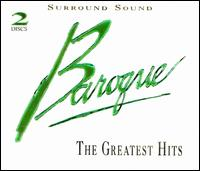 Baroque: The Greatest Hits - Andrew Davis (organ); Camerata Romana; Carlo Curley (organ); Chicago Chamber Brass (brass ensemble); German Bach Soloists;...