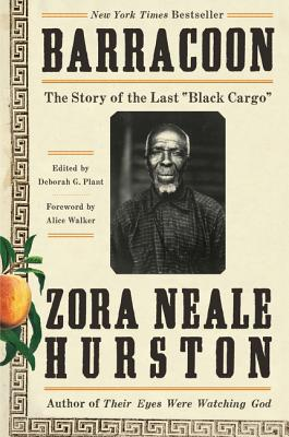 """Barracoon: The Story of the Last """"black Cargo"""" - Hurston, Zora Neale, and Walker, Alice (Foreword by), and Plant, Deborah G (Introduction by)"""