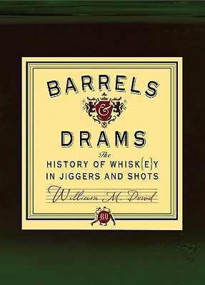 Barrels and Drams: The History of Whisk(e)y in Jiggers and Shots -
