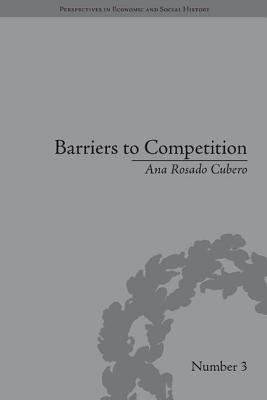 Barriers to Competition: The Evolution of the Debate - Rosado Cubero, Ana