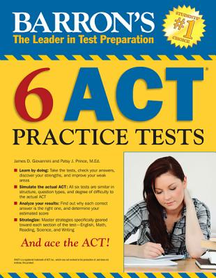 Barron's 6 ACT Practice Tests - Giovannini, James D, and Prince, Patsy J
