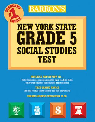 Barron's New York State Grade 5 Social Studies Test - Szeglowski, Sharon Andrews