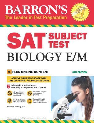 Barron's SAT Subject Test Biology E/M, 6th Edition: With Bonus Online Tests - Goldberg, Deborah T, M.S.