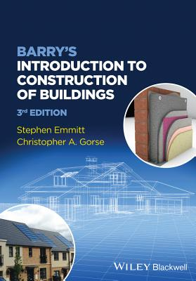 Barry's Introduction to Construction of Buildings - Emmitt, Stephen, and Gorse, Christopher A.