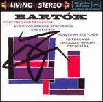 Bart�k: Concerto for Orchestra; Music for Strings, Percussion and Celesta; Hungarian Sketches