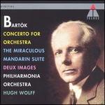 Bartók: Concerto for Orchestra; The Miarculous Mandarin Suite; Deux Images