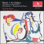 Bartók: For Children (Transcription for String Orchestra); Divertimento; Romanian Folk Dances