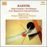 Bartók: Viola Concerto; Two Pictures; Serly: Rhapsody for Viola and Orchestra