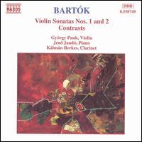 Bartók: Violin Sonatas Nos. 1 & 2; Contrasts - Gyorgy Pauk (violin); Jenö Jandó (piano); Kalman Berkes (clarinet)