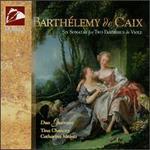 Barthelemy de Caix: Six Sonatas for Two Pardessus & Viole