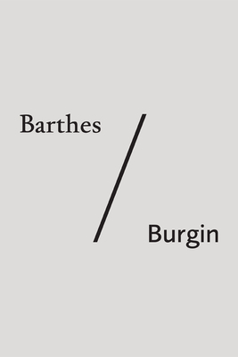 Barthes/Burgin - Bishop, Ryan (Editor), and Manghani, Sunil (Editor)