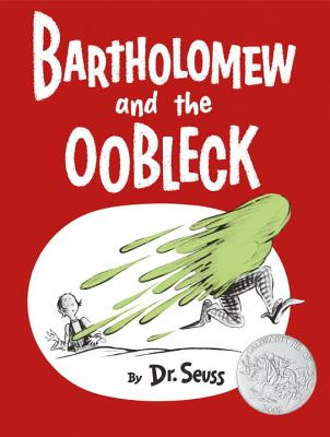 Bartholomew and the Oobleck - Dr Seuss