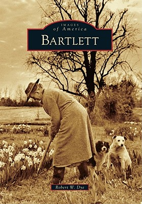 Bartlett - Dye, Robert W