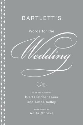 Bartlett's Words for the Wedding - Kelley, Aimee, and Lauer, Brett Fletcher