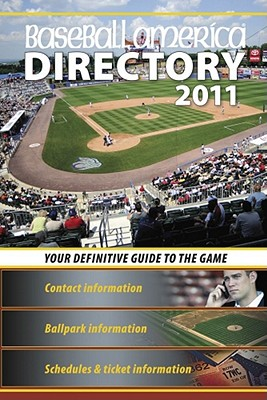 Baseball America Directory: Your Definitive Guide to the Game - Leventhal, Josh (Editor)