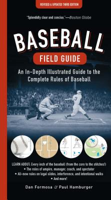 Baseball Field Guide: An In-Depth Illustrated Guide to the Complete Rules of Baseball - Formosa, Dan