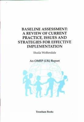 Baseline Assessment: A Review of Current Practice, Issues and Strategies for Effective Implementation - Wolfendale, Sheila