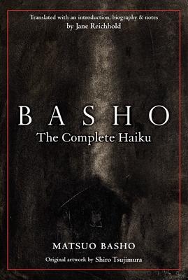 Basho: The Complete Haiku - Basho, Matsuo, and Reichhold, Jane (Translated by)