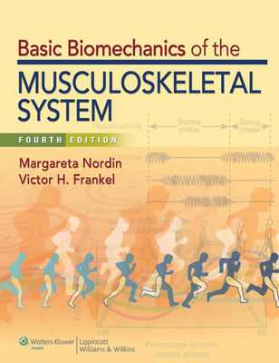 Basic Biomechanics of the Musculoskeletal System - Nordin, Margareta, and Frankel, Victor