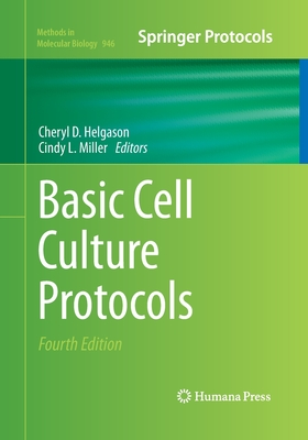 Basic Cell Culture Protocols - Helgason, Cheryl D (Editor), and Miller, Cindy L (Editor)